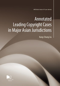Annotated Leading Copyright Cases in Major Asian Jurisdictions by Kung-Chung Liu, 9789629373801