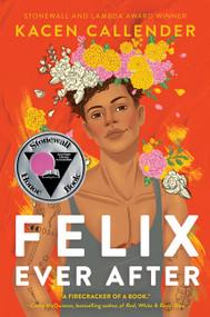 Felix Ever After by Kacen Callender, 9780062820259