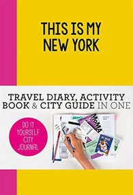This is my New York (Do-It-Yourself City Journal) by Petra de Hamer, 9789063694203