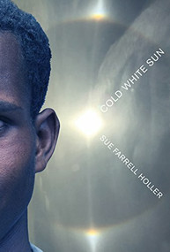 Cold White Sun by Sue Farrell Holler, 9781773060811