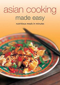 Asian Cooking Made Easy (Nutritious Meals in Minutes) by  Periplus Editors, 9780794608231