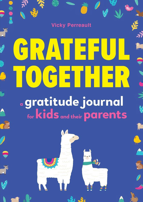 Grateful Together (A Gratitude Journal for Kids and Their Parents) by Vicky Perreault, 9781641529778