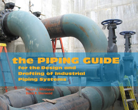The Piping Guide (For the Design and Drafting of Industrial Piping Systems) - 9780962419775 by Dennis J Whistance, David R Sherwood, 9780962419775