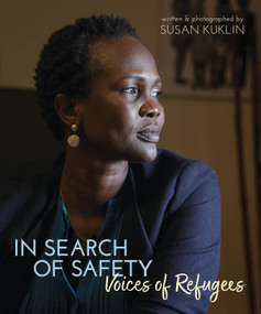 In Search of Safety: Voices of Refugees by Susan Kuklin, Susan Kuklin, 9780763679606