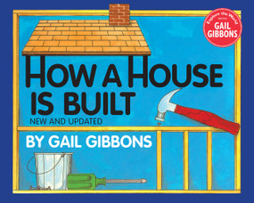 How a House Is Built (New & Updated) by Gail Gibbons, 9780823446940