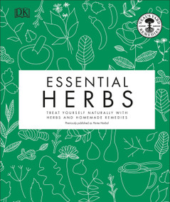 Essential Herbs (Treat Yourself Naturally with Herbs and Homemade Remedies) by Neal's Yard Remedies, 9781465494306