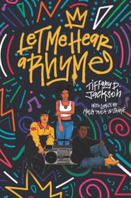Let Me Hear a Rhyme - 9780062840332 by Tiffany D. Jackson, 9780062840332