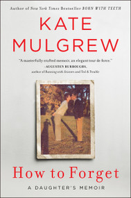 How to Forget (A Daughter's Memoir) - 9780062846839 by Kate Mulgrew, 9780062846839