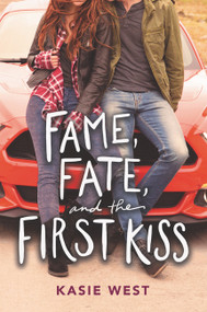 Fame, Fate, and the First Kiss - 9780062851000 by Kasie West, 9780062851000