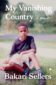 My Vanishing Country (A Memoir) by Bakari Sellers, 9780062917454