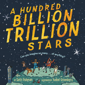 A Hundred Billion Trillion Stars - 9780062981783 by Seth Fishman, Isabel Greenberg, 9780062981783