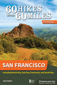 60 Hikes Within 60 Miles: San Francisco (Including North Bay, East Bay, Peninsula, and South Bay) - 9781634041263 by Jane Huber, 9781634041263