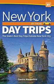 New York Day Trips by Theme (The State's Best Day Trips Outside New York City) by Sandra Mardenfeld, 9781591938934