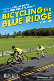 Bicycling the Blue Ridge (A Guide to Skyline Drive and the Blue Ridge Parkway) - 9781634043038 by Elizabeth Skinner, Charlie Skinner, 9781634043038