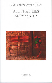 All That Lies Between Us by Maria Mazziotti Gillan, 9781550712612