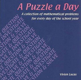 A Puzzle a Day (A Collection of Mathematical Problems for Every Day of the School Year) by Vivian Lucas, 9781899618521