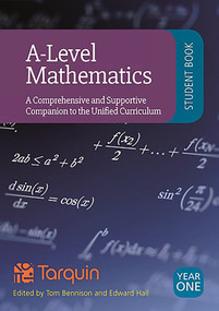 A-Level Mathematics - Student Book Year 1 (A Comprehensive and Supportive Companion to the Unified Curriculum) by Tom Bennison, Ed Hall, 9781911093329