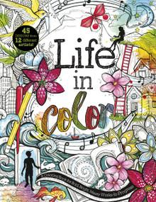Life in Color (A Coloring Book for Bold, Bright, Messy Works-In-Progress) by Courtney Autumn Martin, Katie Abey, Jack Kasprzak, David Sossella, Stephanie Corfee, Shanghee Shin, Phil Wheeler, Rubens Scarelli, Christina Mrozik, 9781630790592