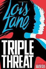 Triple Threat - 9781630790820 by Gwenda Bond, 9781630790820