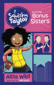 Squishy Taylor and the Bonus Sisters - 9781515819721 by Ailsa Wild, Ben Wood, 9781515819721