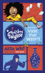 Squishy Taylor and the Vase that Wasn't - 9781515819745 by Ailsa Wild, Ben Wood, 9781515819745
