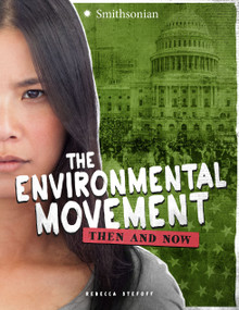 The Environmental Movement (Then and Now) - 9781543503920 by Rebecca Stefoff, 9781543503920