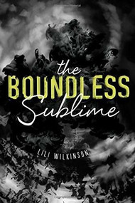 The Boundless Sublime by Lili Wilkinson, 9781630791001