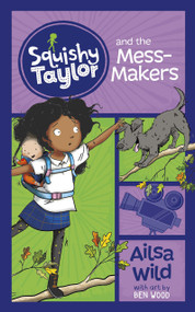 Squishy Taylor and the Mess Makers - 9781515819738 by Ailsa Wild, Ben Wood, 9781515819738