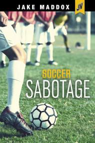 Soccer Sabotage - 9781496559340 by Jake Maddox, 9781496559340