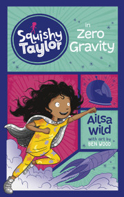 Squishy Taylor in Zero Gravity - 9781515819882 by Ailsa Wild, Ben Wood, 9781515819882