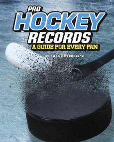 Pro Hockey Records (A Guide for Every Fan) - 9781543559347 by Shane Frederick, 9781543559347