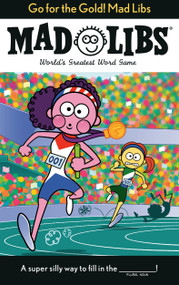 Go for the Gold! Mad Libs (World's Greatest Word Game) by Galia Abramson, 9780593095577