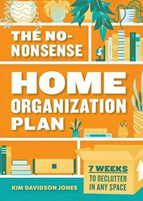 The No-Nonsense Home Organization Plan (7 Weeks to Declutter in Any Space) by Kim Davidson Jones, 9781641527460