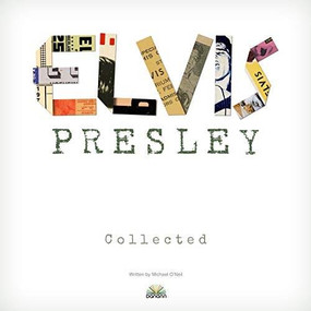 Elvis Presley Collected by Michael A O'Neill, 9781912332366