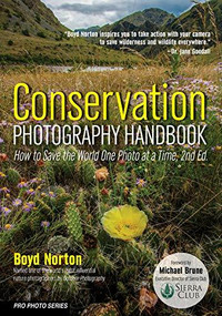 Conservation Photography Handbook (How to Save the World One Photo at a Time) - 9781682034262 by Boyd Norton, 9781682034262