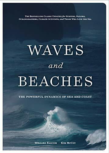 Waves and Beaches (The Powerful Dynamics of Sea and Coast) by Kim McCoy, Willard Bascom, 9781938340956