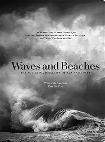 Waves and Beaches (The Powerful Dynamics of Sea and Coast) by Kim McCoy, Willard Bascom, 9781938340956