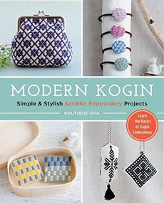 Modern Kogin (Sweet & Simple Sashiko Embroidery Designs & Projects) by Boutique-Sha, 9781940552453