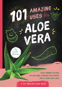101 Amazing Uses for Aloe Vera by Susan Branson, 9781641702225