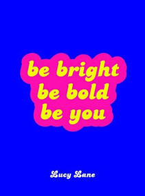 Be Bright, Be Bold, Be You (Miniature Edition) by Summersdale, 9781787832435