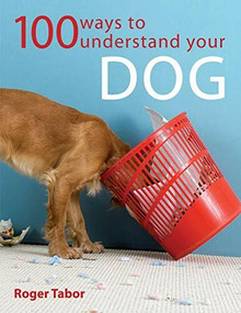 100 Ways to Understand Your Dog by Roger Tabor, 9780715321737