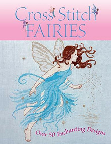Cross Stitch Fairies (Over 50 Enchanting Designs) by Various, 9780715325735