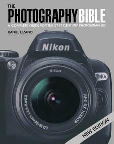 The Photography Bible by Daniel Lezano, 9780715325995