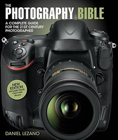 The Photography Bible (A Complete Guide for the 21st Century Photographer) by Daniel Lezano, 9781446302170