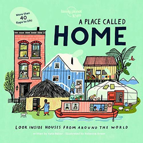 A Place Called Home (Look Inside Houses Around the World) (Miniature Edition) by Lonely Planet Kids, Lonely Planet Kids, Kate Baker, Rebecca Green, 9781788689342