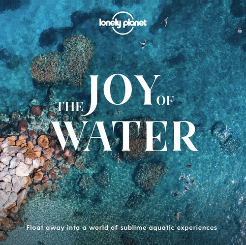 The Joy Of Water (Miniature Edition) by Lonely Planet, Lonely Planet, 9781838690465