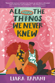 All the Things We Never Knew by Liara Tamani, 9780062656919