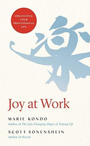 Joy at Work (Organizing Your Professional Life) - 9780316423328 by Marie Kondo, Scott Sonenshein, 9780316423328