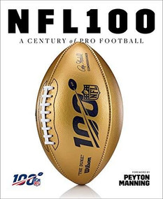 NFL 100 (A Century of Pro Football) by National Football League, Rob Fleder, Peyton Manning, 9781419738593