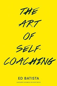 The Art of Self-Coaching by Ed Batista, 9781422168066